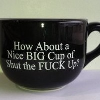 Amazon.com: THE GAG-15 Ounce Black Ceramic Coffee Mug- Nice Big Cup of Shut The Fuck Up-NEW: Kitchen &amp; Dining