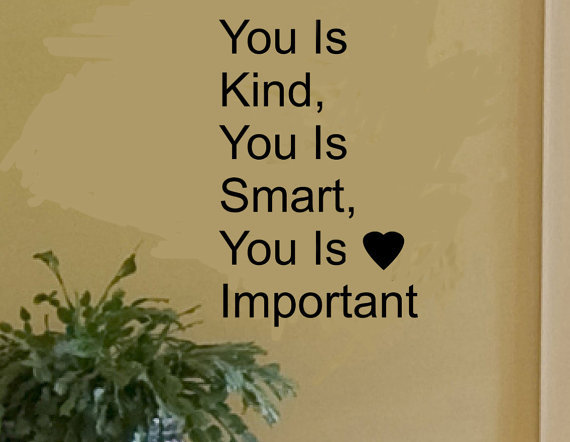 THE HELP Movie QUOTE. You Is Kind, You Is From Kisvinyl On