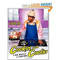 Cookin' with Coolio: 5 Star Meals at a 1 Star Price