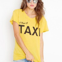 I Need A Taxi Tee - NASTY GAL