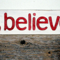 Christmas Sign - READY to SHIP Believe Sign - Holiday Sign - Rustic Holiday Decor - Red and White - Believe Wood Sign