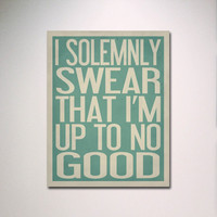 "Typography Print / I Solemnly Swear That I'm Up To No Good 11"" x 14"" Poster / Inspirational Quote / Kids Room"