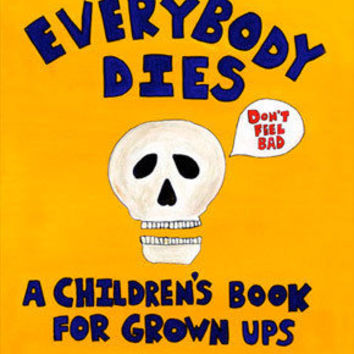 Everybody Dies by Ken Tanaka - Shop - Third Drawer Down