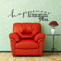 Happiness is right here, in this moment, with you. Custom Vinyl Wall Decal.