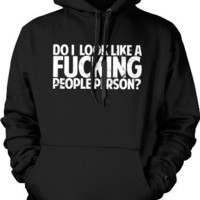 Do I Look Like A Fucking People Person? Mens Sweatshirt, Funky Trendy Funny Sayings Pullover Hoodie,