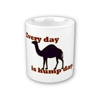 "Camel ""Every Day is Hump Day"" Mug from Zazzle.com"