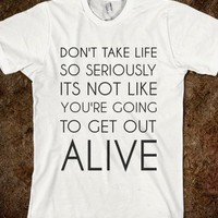 DON&#x27;T TAKE LIFE SO SERIOUSLY - glamfoxx.com
