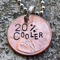 Hand Stamped Penny  Now 20 Cooler choice by DesignByAnyOtherName