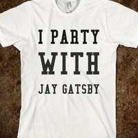 I PARTY WITH JAY GATSBY  - glamfoxx.com