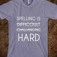 SPELLING IS HARD - glamfoxx.com