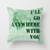 I&#x27;ll Go Anywhere With You Throw Pillow by Catherine Holcombe | Society6