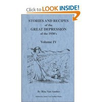 Stories And Recipes of the Great Depression of the 1930's, Volume IV (Stories & Recipes of the Great Depression) [Spiral-bound]