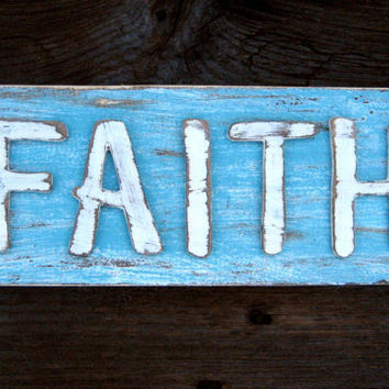 Shabby Chic Sign - READY TO SHIP - Faith Decor - Rustic Decor - Custom Sign - Gifts Under 20 - Have Faith Designs - Shabby Chic Home