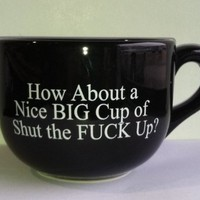 THE GAG-15 Ounce Black Ceramic Coffee Mug- Nice Big Cup of Shut The Fuck Up-NEW