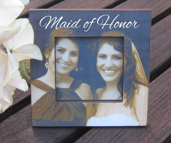 Maid Of Honor Gifts From Bride: Personalized Maid Of Honor Picture Frame, From