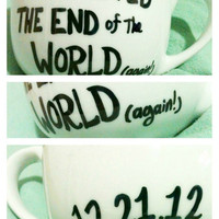 End of the World Mug/ I Survived..Again