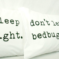 Printed Pillowcases Black on white cotton Sleep Tight Don&#x27;t Let the Bedbugs Bite