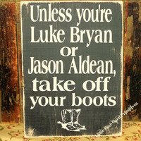 Primitive Sign Unless You're Luke Bryan or by littlebluebarnprims