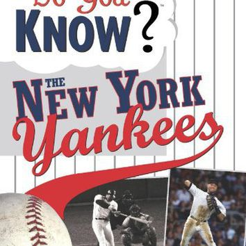 Do You Know the New York Yankees?: Test your expertise with these fastball questions (and a few cur