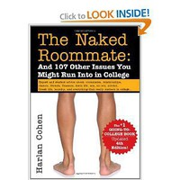 Amazon.com: The Naked Roommate: And 107 Other Issues You Might Run Into in College (9781402253461): Harlan Cohen: Books