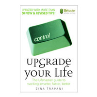 GiftGenius: Upgrade Your Life: The Lifehacker Guide to Working Smarter, Faster, Better