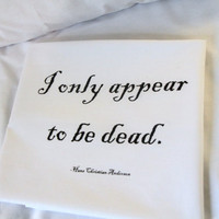 Screen Print Pillowcase set I Only Appear To Be by TheCoinLaundry