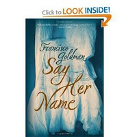 Say Her Name: A Novel [Deckle Edge] [Hardcover]
