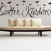 Large Scatter Kindness with dandelion seeds Wall Decal Vinyl Wall Art, Wall Lettering, Graphic Art design, Home Girls Room vanity decor