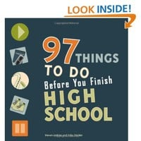 97 Things to Do Before You Finish High School [Paperback]