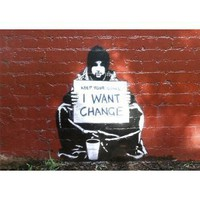 Amazon.com: Banksy Beggar I Want Change Art Print Poster - 17x23: Home &amp; Garden