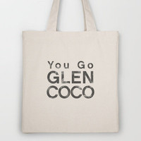 You Go Glen Coco - Mean Girls movie Tote Bag by AllieR | Society6
