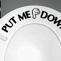 PUT ME DOWN Decal Bathroom Toilet Seat Vinyl Sticker Sign Reminder for Him (free glowindark switchp