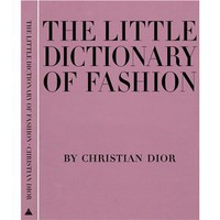 The Little Dictionary of Fashion: A Guide to Dress Sense for Every Woman [Hardcover]