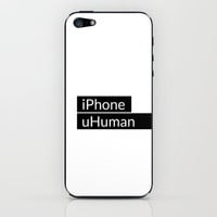 iPhone, uHuman iPhone & iPod Skin by cooledition | Society6