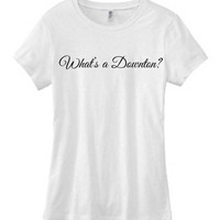 Downton Abbey Women's T-Shirt - What's A Downton