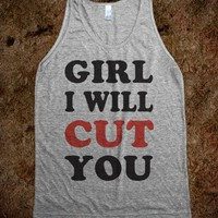 Girl I Will Cut You - Totally Awesome Text Tees