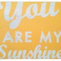 One Kings Lane - Wall Decor We Love - You are my Sunshine