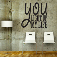 "Wall Decal Quote Text Vinyl Sticker Home Decor Art Mural ""  You light up my life "" 22.8"" x 22.8"""