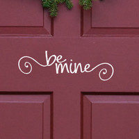 Be Mine Front Door Decal  Valentines Day Decor words with cute swirls mailbox Vinyl Decal Wall Word Sticker DIY