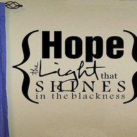 vinyl wall decal quote Hope the light that shines in the blackness