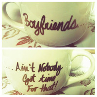 BOYFRIENDS...Ain&#x27;t Nobody Got Time For That Mug