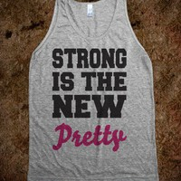 Strong Is The New Pretty (Tank)