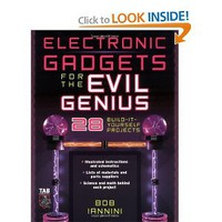 Electronic Gadgets for the Evil Genius : 28 Build-It-Yourself Projects [Paperback]