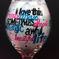 Hand Painted Wine Glass Beautiful Life by LadyWithTheCuteGlass