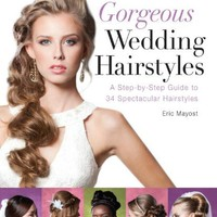 My Associates Store - Gorgeous Wedding Hairstyles: A Step-by-Step Guide to 34 Spectacular Hairstyles