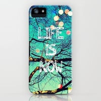 Life Is Now iPhone Case by Erin Jordan | Society6