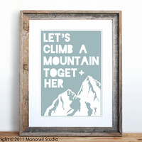 Let's Climb A Mountain Small Screenprint Pick Your by Monorail