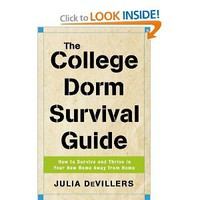 The College Dorm Survival Guide: How to Survive and Thrive in Your New Home Away from Home: Julia DeVillers: 9780761526742: Amazon.com: Books