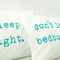 Printed Pillowcases Turquoise on white cotton Sleep Tight Don't Let the Bedbugs Bite