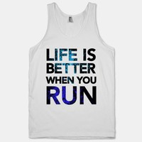 LIFE IS BETTER WHEN YOU RUN